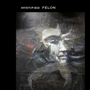 Mystified - Felon