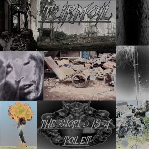 Turmoil - The World is a Toilet