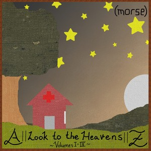(morse) - A|| Look to the Heavens ||Z