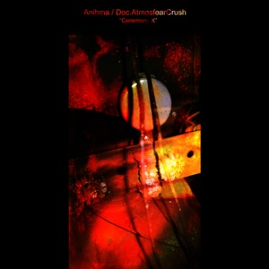 Anihma / Doc.AtmosfearCrush - Ceremony X